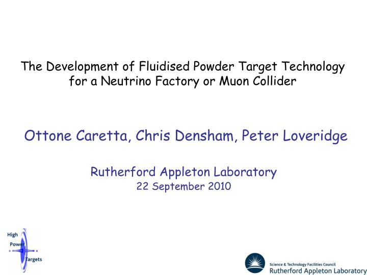 The Development of Fluidised Powder Target Technology for a Neutrino Factory or Muon Collider