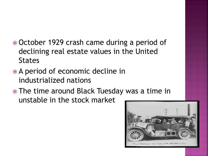 October 1929 crash came during a period of declining real estate values in the United States