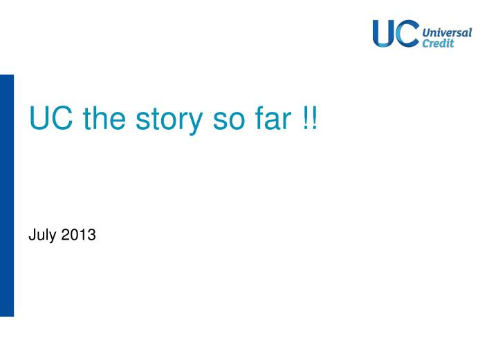 UC the story so far !!