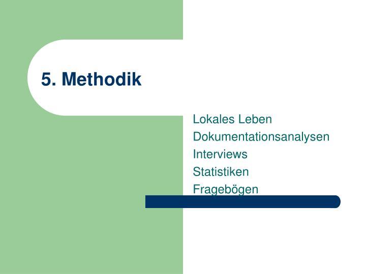 5. Methodik