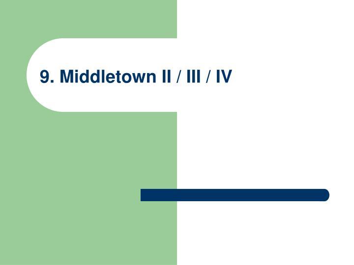 9. Middletown II / III / IV