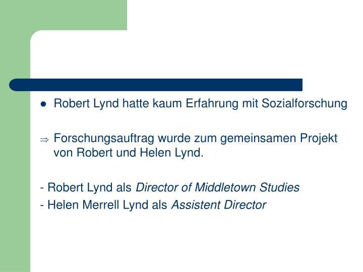Robert Lynd hatte kaum Erfahrung mit Sozialforschung