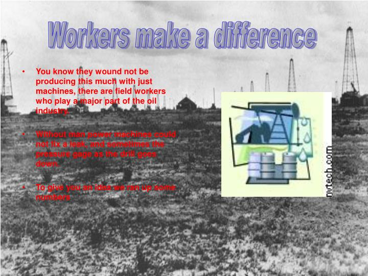 Workers make a difference