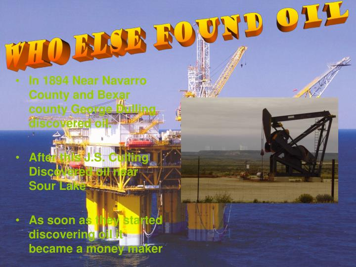 Who Else found oil