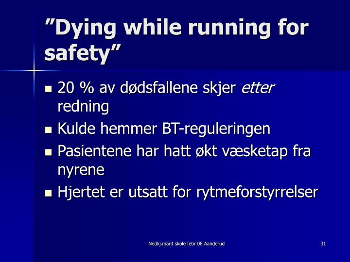"""""""Dying while running for safety"""""""