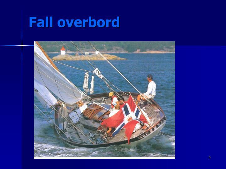 Fall overbord