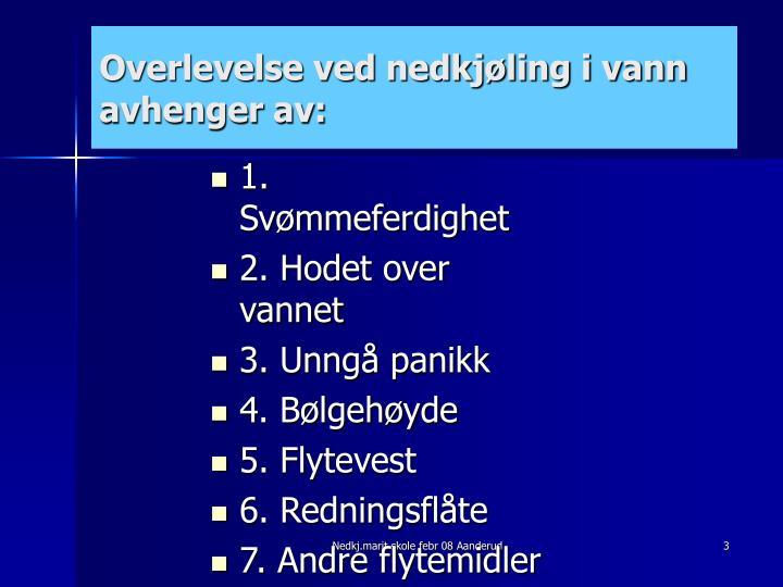 Overlevelse ved nedkjøling i vann avhenger av: