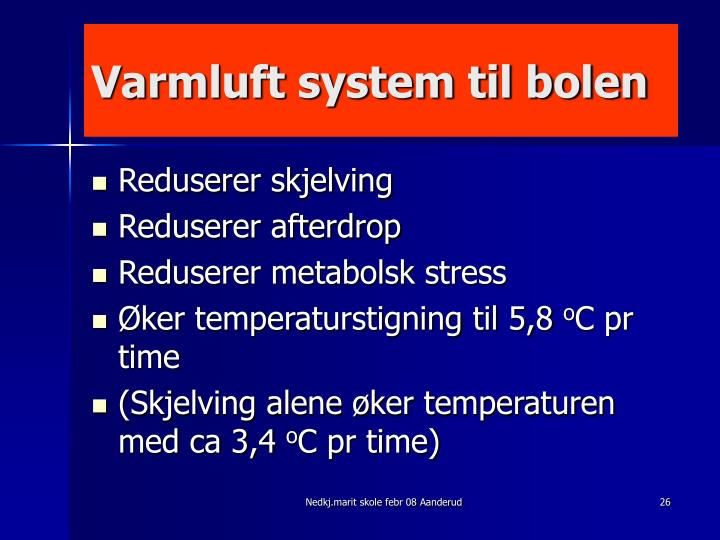 Varmluft system til bolen
