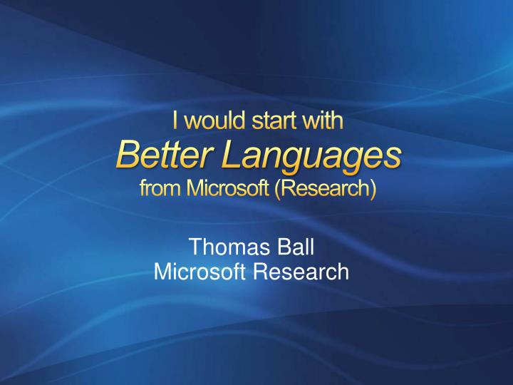 I would start with better languages from microsoft research