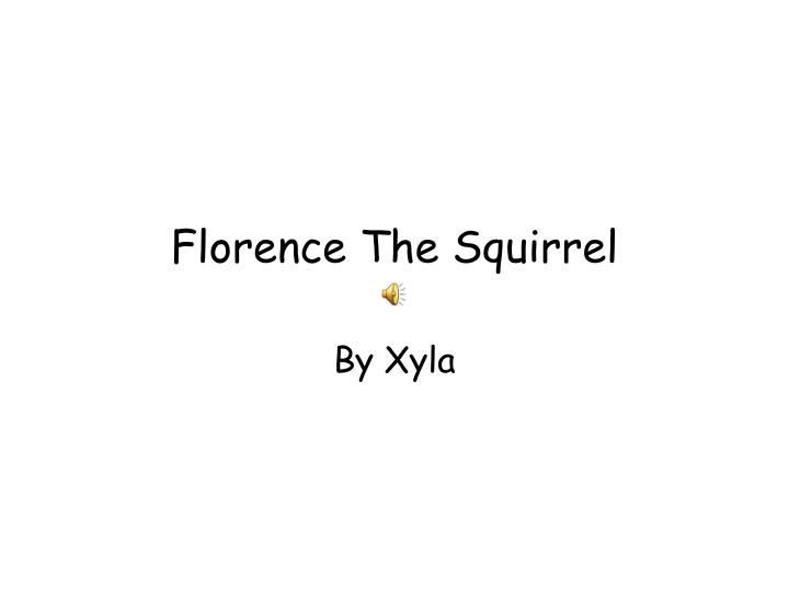 Florence the squirrel