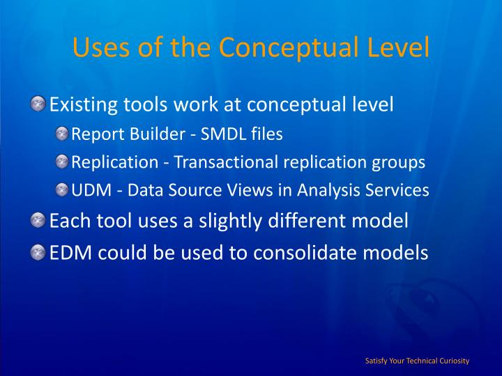 Uses of the Conceptual Level