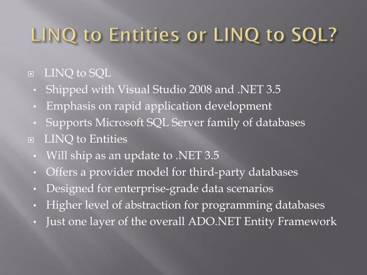 LINQ to Entities or LINQ to SQL?