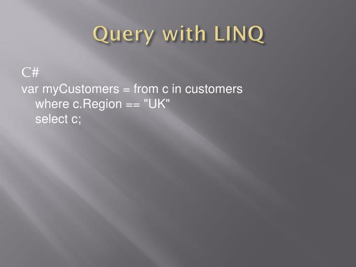 Query with LINQ