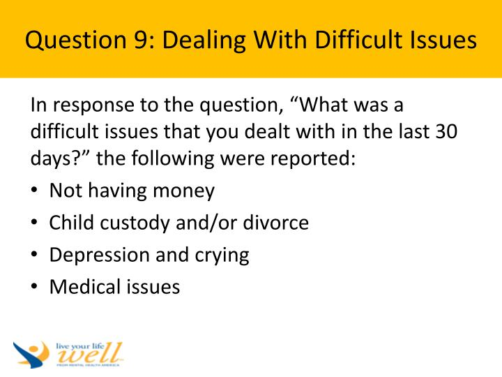 Question 9: Dealing With Difficult Issues