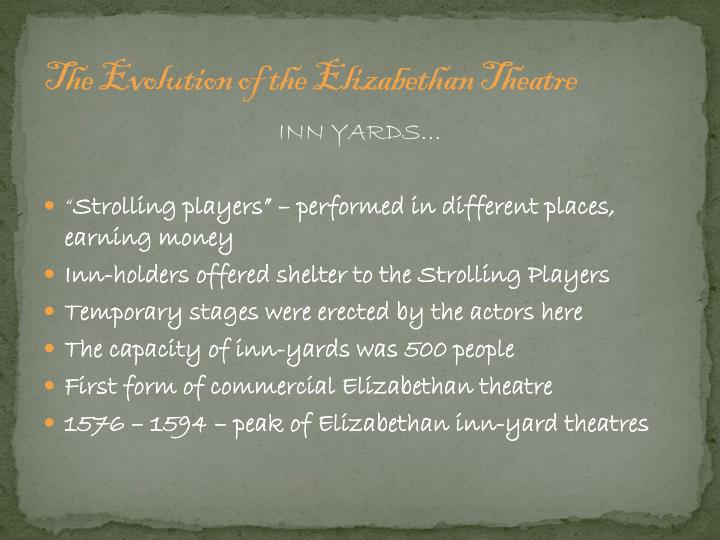 The evolution of the elizabethan theatre