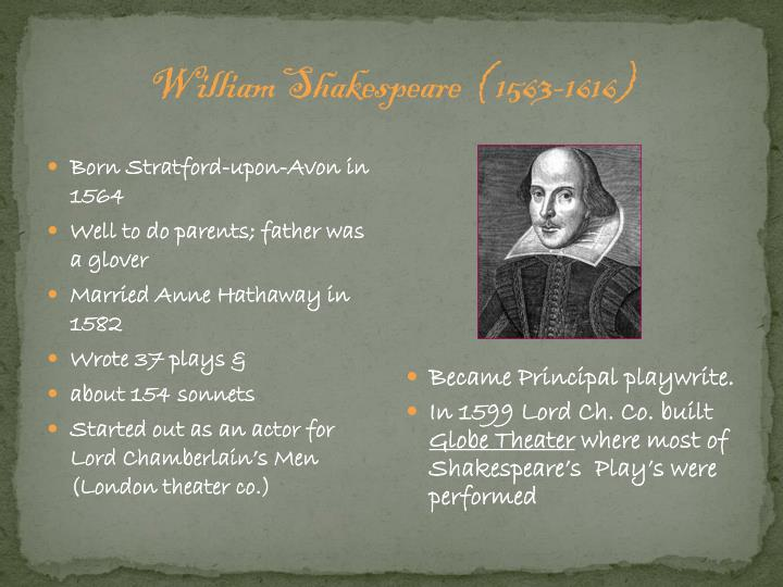 William Shakespeare  ( 1563-1616)