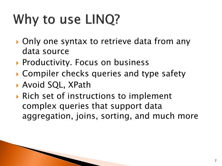 Why to use LINQ?