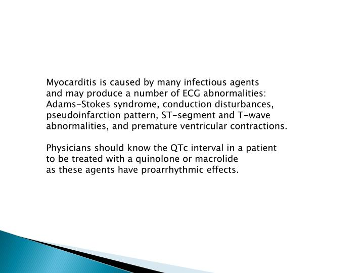 Myocarditis is caused by many infectious agents