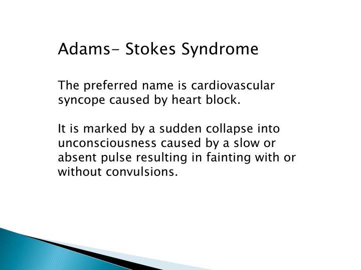 Adams- Stokes Syndrome