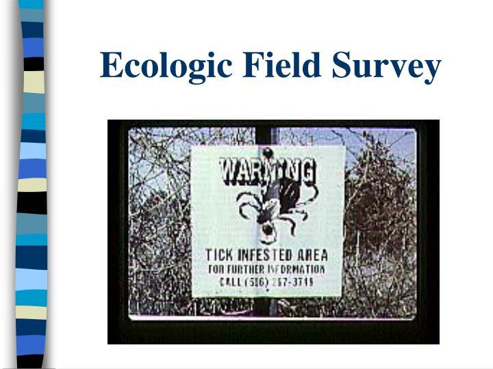 Ecologic Field Survey
