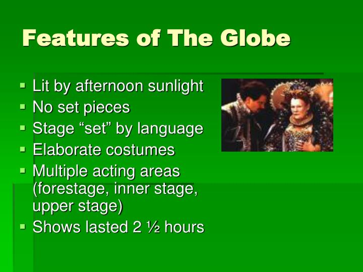Features of The Globe