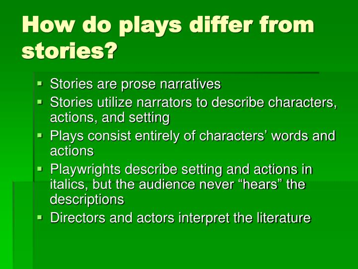 How do plays differ from stories