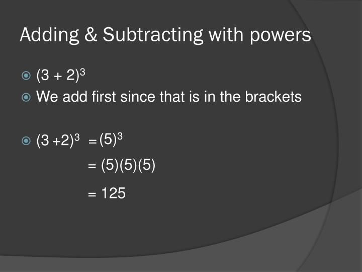 Adding & Subtracting with powers