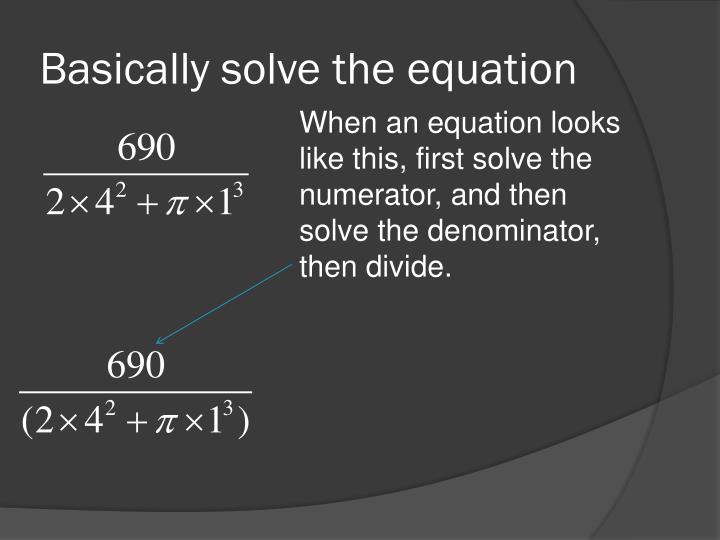 Basically solve the equation