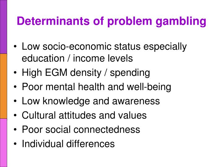 Determinants of problem gambling
