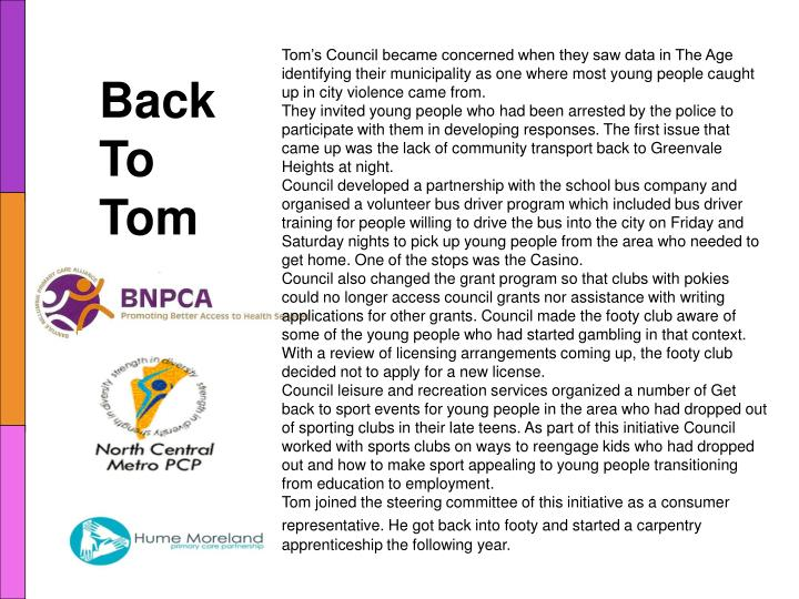 Tom's Council became concerned when they saw data in The Age identifying their municipality as one where most young people caught up in city violence came from.