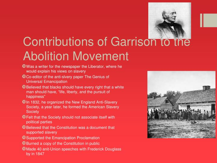 Contributions of Garrison to the Abolition Movement