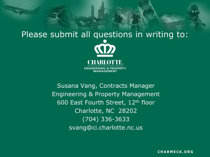 Please submit all questions in writing to: