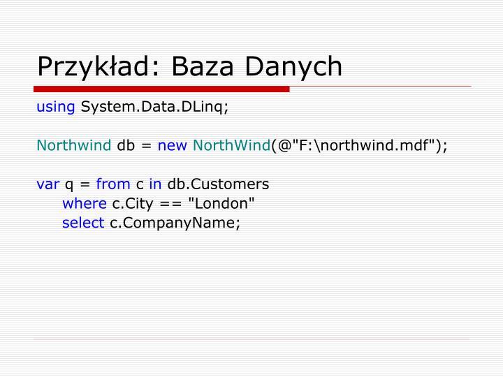 Przykład: Baza Danych