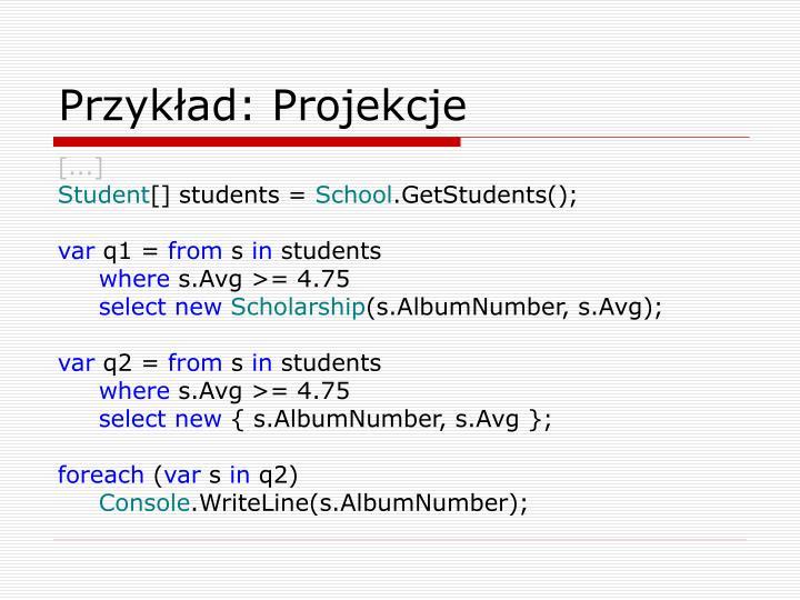 Przykład: Projekcje