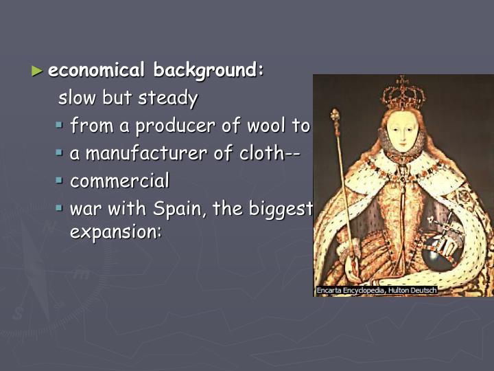 economical background: