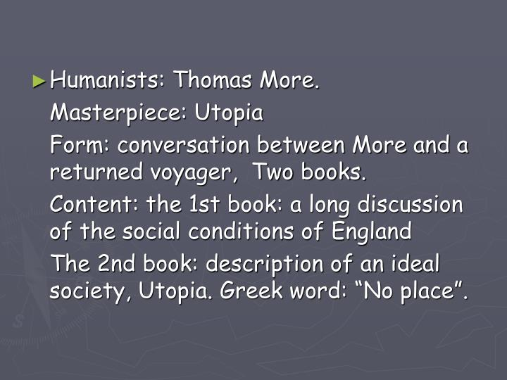 Humanists: Thomas More.