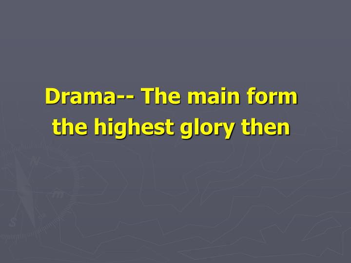 Drama-- The main form