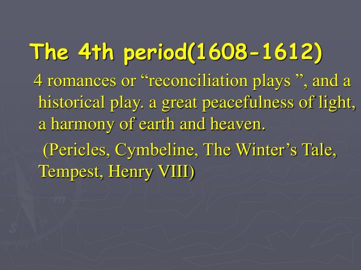 The 4th period(1608-1612)