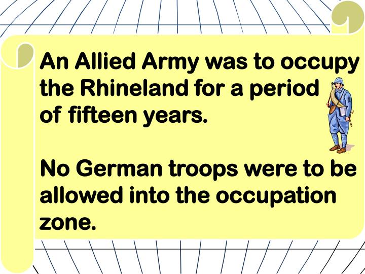 An Allied Army was to occupy the Rhineland for a period
