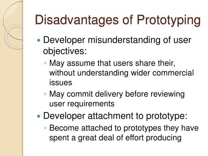 Disadvantages of Prototyping