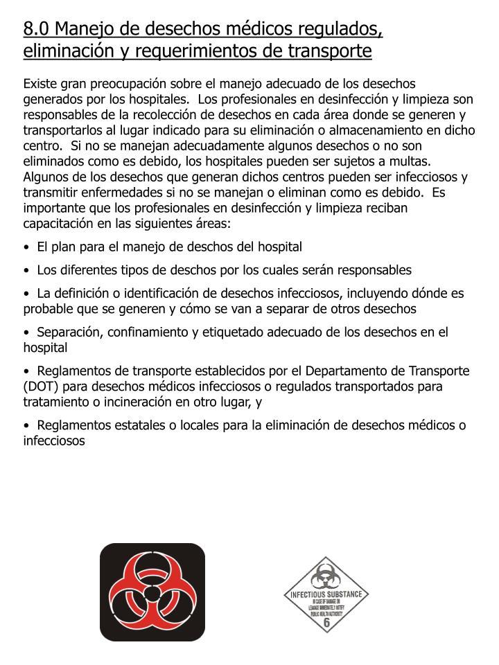 8.0 Manejo de desechos médicos regulados, eliminación y requerimientos de transporte