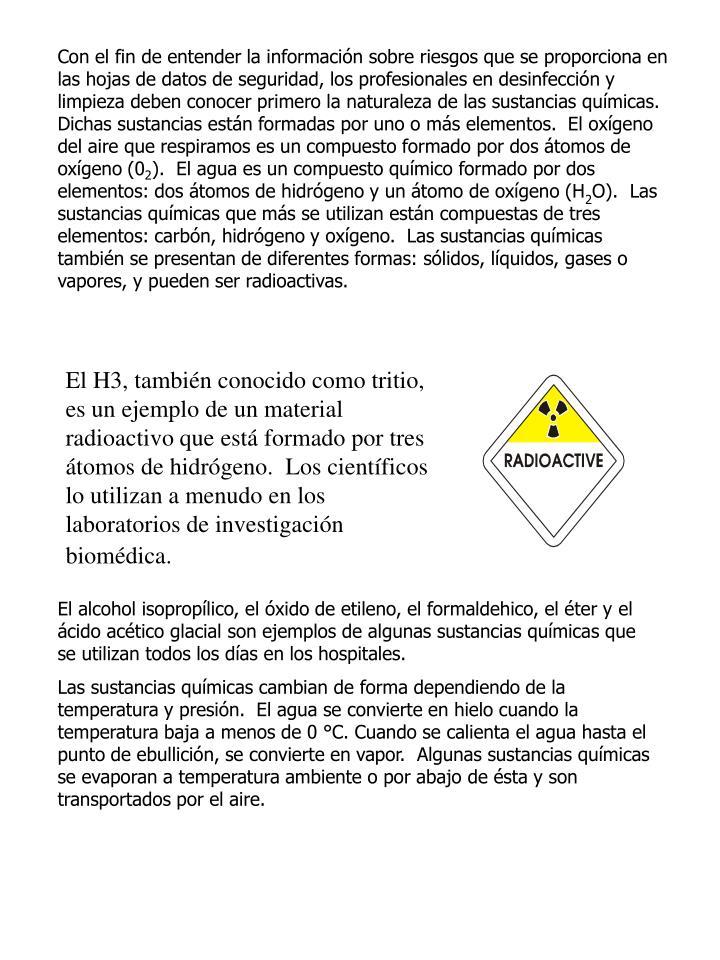 Con el fin de entender la información sobre riesgos que se proporciona en las hojas de datos de seguridad, los profesionales en desinfección y limpieza deben conocer primero la naturaleza de las sustancias químicas.