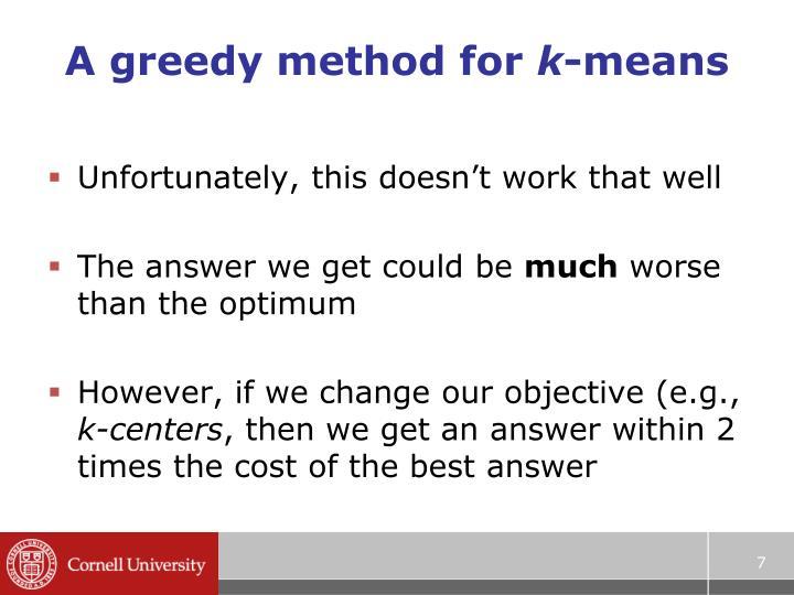 A greedy method for