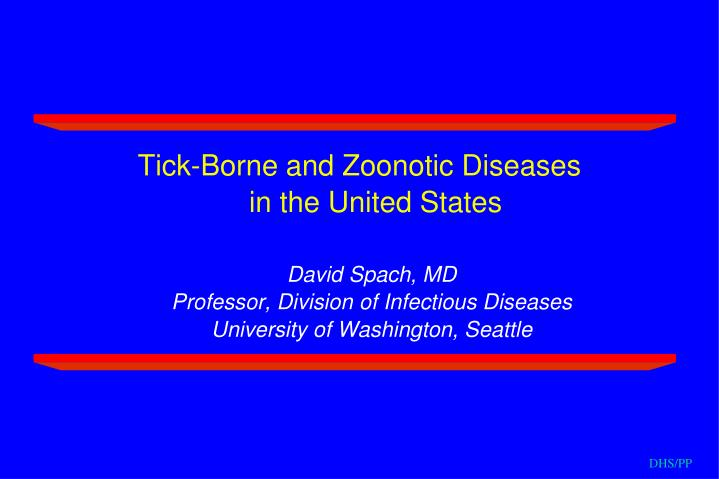 Tick-Borne and Zoonotic Diseases