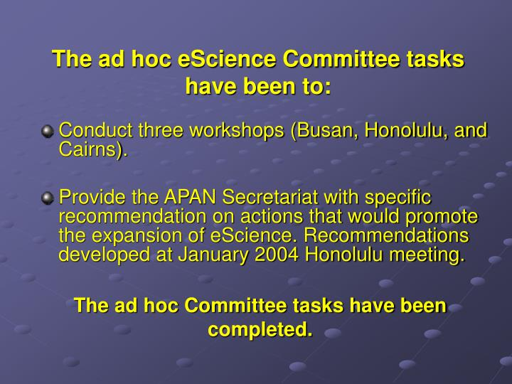 The ad hoc eScience Committee tasks have been to: