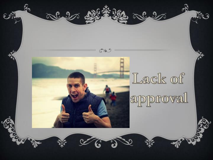 Lack of approval
