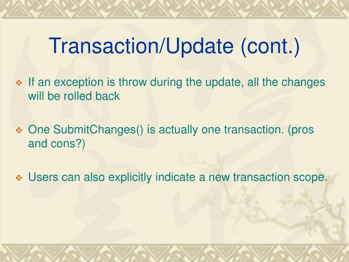 Transaction/Update (cont.)