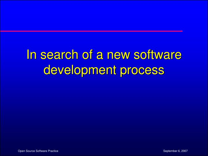 In search of a new software development process