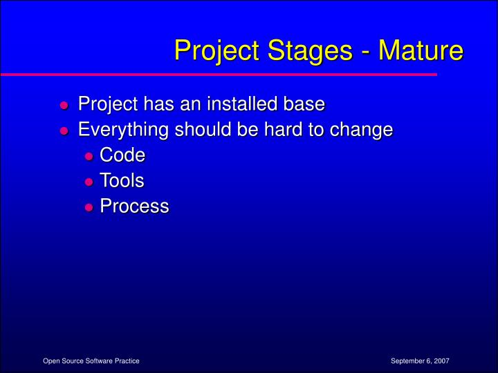 Project Stages - Mature
