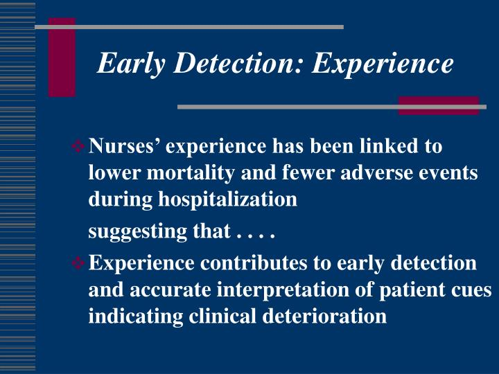 Early Detection: Experience